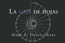 Portada del libro de suspenso La casa de hojas del escritor Mark Z. Danielewski