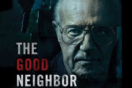 Poster de la película The Good Neighbor protagonizada por James Caan, Logan Miller, Keir Gilchrist