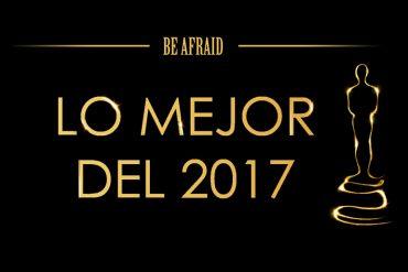 Elegidos Be Afraid, lo mejor del cine de terror del 2017